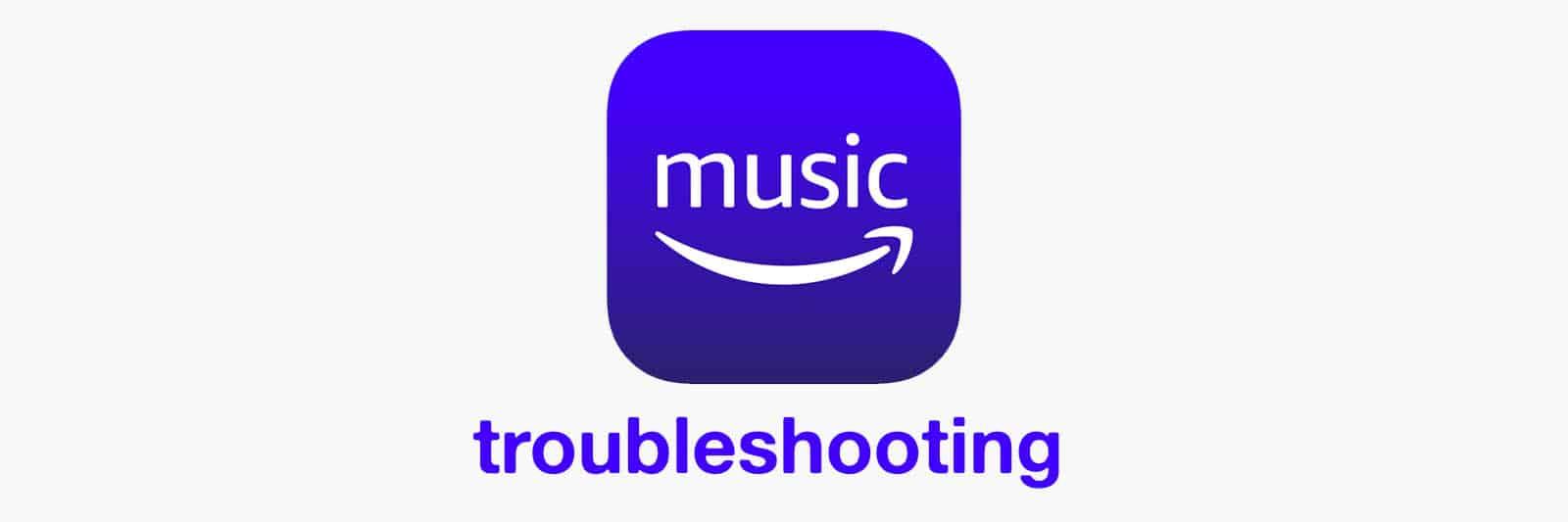 amazon-music-troubleshooting