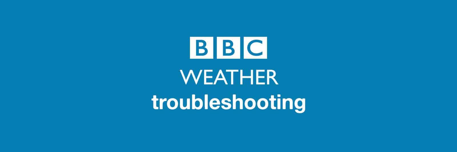 bbc-weather-troubleshooting